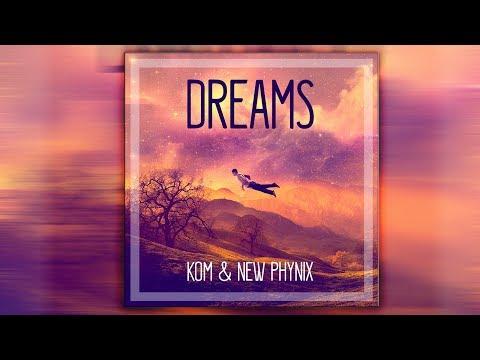 [Musical design] Kom & New Phynix - Dreams