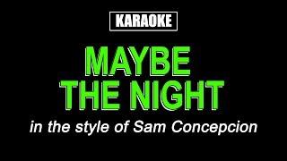 Karaoke - Maybe The Night - Sam Concepcion (Coke Studio Homecoming Performance)