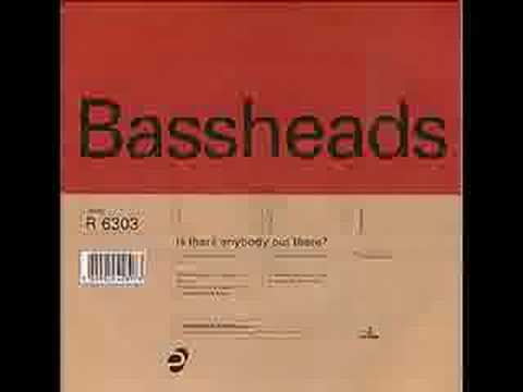 bassheads-is there anybody out there (deconstruction)