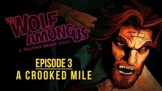 The Wolf Among Us - Episode 3: A Crooked Mile (FULL EPISODE)