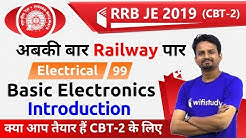 10:00 PM - RRB JE 2019 (CBT-2) | Electrical Engg by Ashish Sir |  Basic Electronics (Introduction)