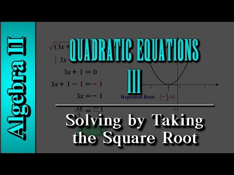 Algebra II: Quadratic Equations (Level 3 of 3) | Solving by Taking the Square Root