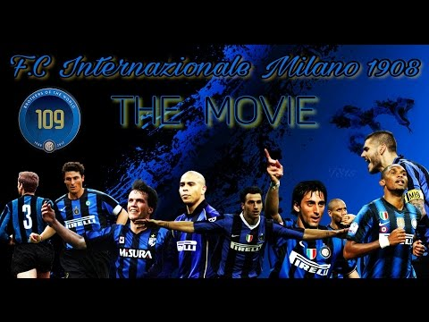 F.C Internazionale Milano - The Movie (1908-2017) | Happy Birthday