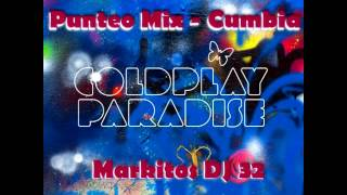 Coldplay - Paradise - Punteo Mix Cumbia (Markitos DJ 32)