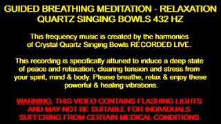 Guided Breathing Meditation - Quartz Singing Bowls 432 hz - Deep Relaxation, Healing Vibrations