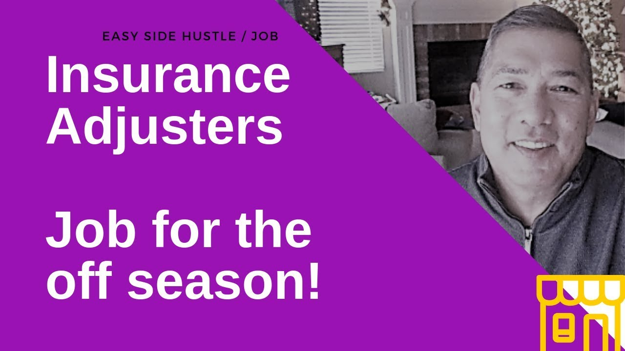 Insurance Claims Adjuster side job!  What to do on those 'off' months!