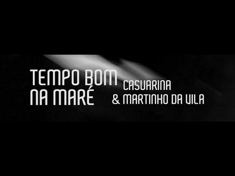 Casuarina - Tempo Bom na Maré (Clipe Oficial)