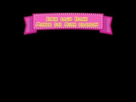 Free Download Lirik Lagu Minang Terbaru Ipank - Mandeh Pai Ayah Bajalan Mp3 dan Mp4