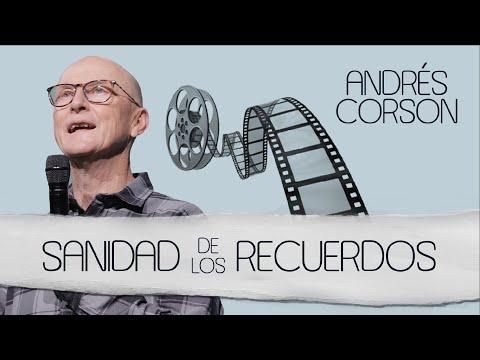 Sanidad de los recuerdos - Andrés Corson - 16 Mayo 2021 | Prédicas Cristianas 2021