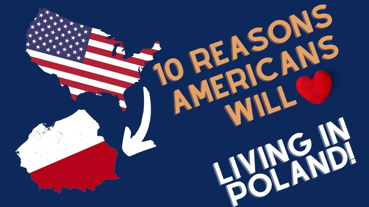 10 Reasons Americans Will Love Living in Poland