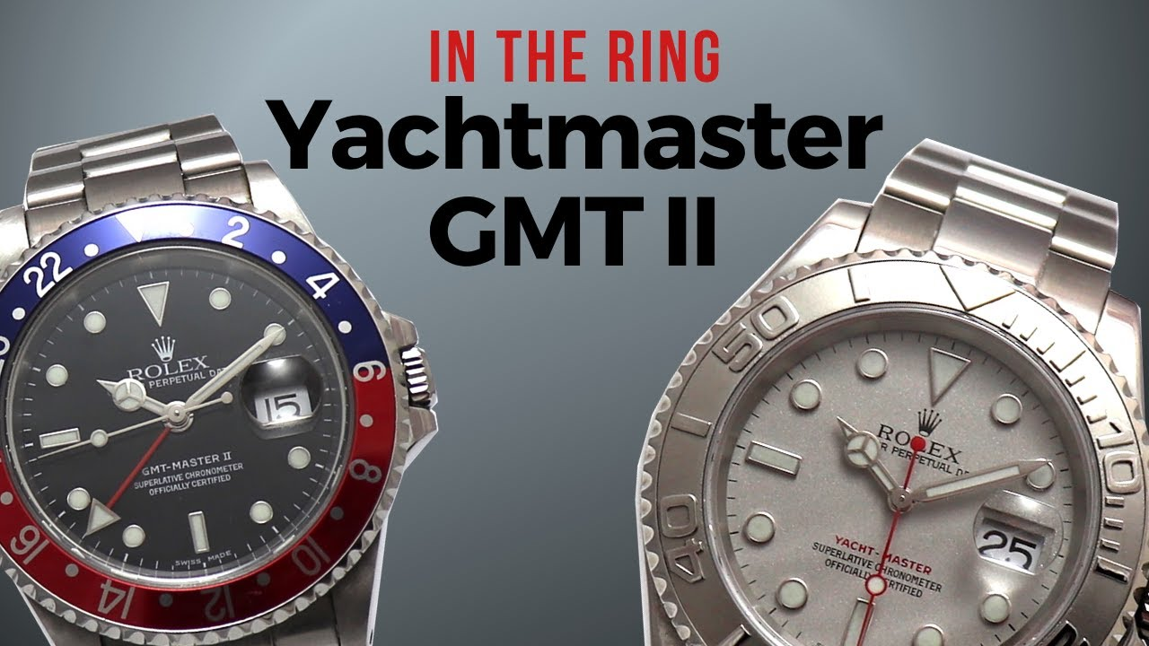 If I Was A Salesman: Rolex Yachtmaster Against GMT II. The Battle. - YouTube