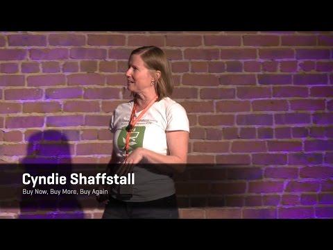 Cyndie Shaffstall - Buy Now! Buy More! Buy Again!