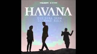 HAVANA - Que Sera, Sera (DJ NenZ EDIT)