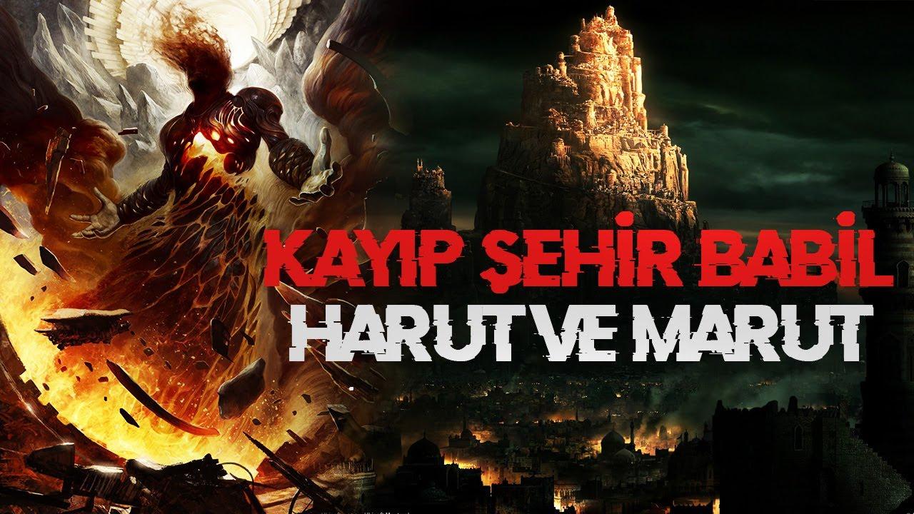 Harut Marut ve Babilin Sonu! Kayıp Şehir Kuran Ayetlerin'de Geçen ÇÖLLERDEN GELEN İKİ kadim MEL