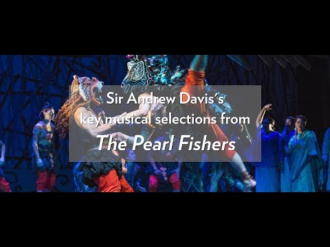 Sir Andrew Davis on the music of Bizet's THE PEARL FISHERS // Onstage Now through Dec. 10