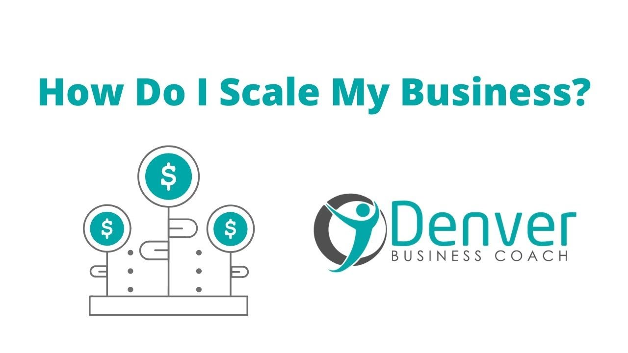 How Do I Scale My Business