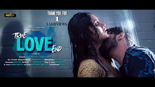 True Love End Independent Film TAMIL 2019  II A Film  By Anwitha Creations