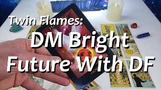 Twin Flames: DM Bright Future With DF ☀ Collective Reading 4/04  4/10 2021