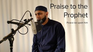 Praise to the Prophet (PBUH) | Lockdown Sessions | Lyric Video