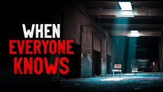"""When Everyone Knows"" Creepypasta"