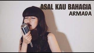 Video Asal Kau Bahagia - Armada (Cover by Vanessa Axelia) download MP3, 3GP, MP4, WEBM, AVI, FLV Agustus 2018