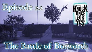 Episode 22 - The Battle of Bosworth