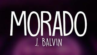 J Balvin - Morado (Letra / Lyrics)