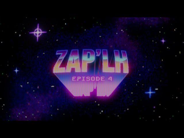 LE ZAP'LH : Épisode 4
