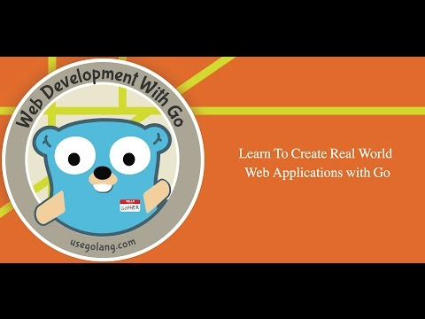 Web Development with Go: Learn to Create Real Web Apps in Go