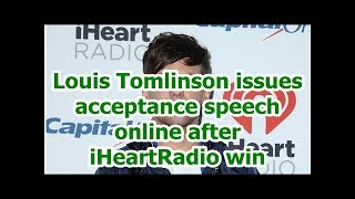 Louis Tomlinson issues acceptance speech online after iHeartRadio win