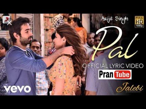 Pal Full Lyrics – Jalebi  Arijit Singh  Shreya Ghoshal  Varun Mitra  Rhea Chakraborty