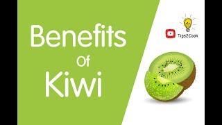 Benefits Of Kiwi | TOP #7 Health Benefits Of Eating Kiwi Fruit