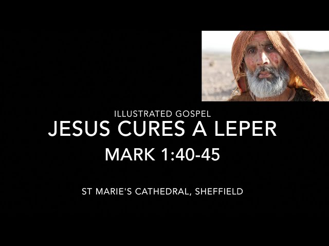 Illustrated Gospel / Jesus Cures a Leper / Mark 1:40-45 / 6th Sunday Year B
