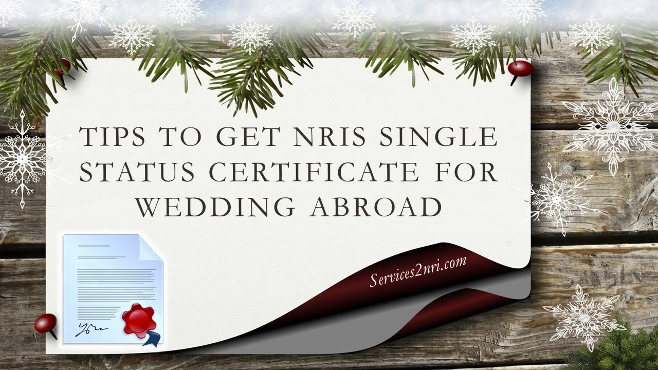 tips to get nris single status certificate for wedding abroad youtube