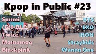 Kpop in Public#23 (BTS,Sunmi,WannaOne,Exo,(G)i-dle,Mamamoo,Blackpink,iKON,Twice,Straykids)