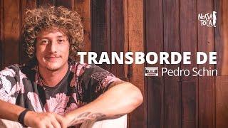 Baixar Transborde De - Pedro Schin ft. Beatzotto (Nossa Toca)