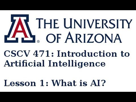 Download University of Arizona CSCV 471 Lesson 1: What is AI?