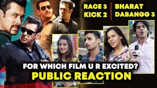 Race 3, Bharat, Dabangg 3, Kick 2 | PUBLIC REACTION | Which Film You Are Excited?