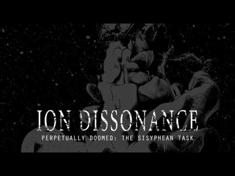 Perpetually Doomed: The Sisyphean Task | Ion Dissonance | Official Stream
