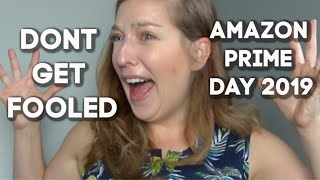 What Not To Do on Amazon Prime Day  | Amazon Prime Day 2019