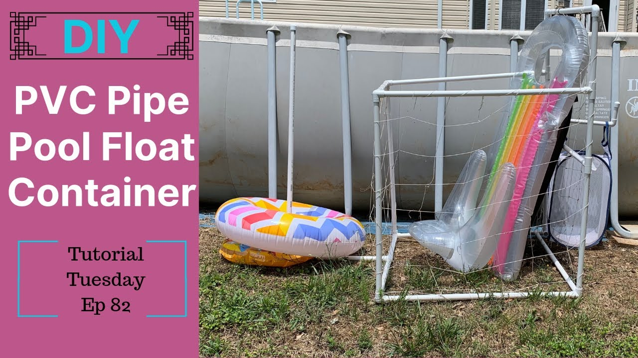 Diy Pvc Pipe Pool Float Container Stop Floats From Blowing Away Tutorial Tuesday Ep 82 Youtube