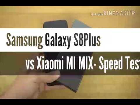 Samsung Galaxy S8 Plus vs Xiaomi MI MIX- Speed Test