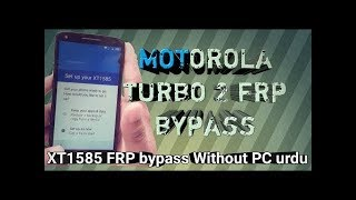 MOTO DROID TURBO 2 XT1585 frp bypass 7.0 100% Done