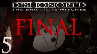 Cry Plays: Dishonored: The Brigmore Witches [P5] [Final]