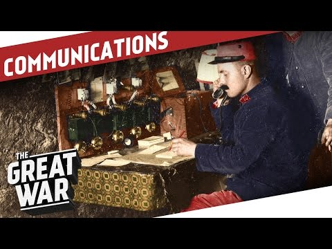 Beyond Wires and Pigeons  Communications in World War 1 I THE GREAT WAR Special