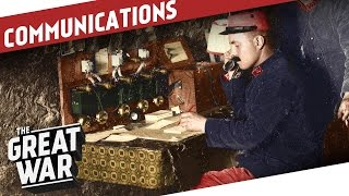 Beyond Wires and Pigeons - Communications in World War 1 I THE GREAT WAR Special