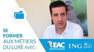 Se former aux métiers du luxe avec les groupe EAC et l'ING