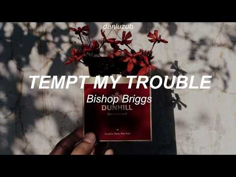 Bishop Briggs // Tempt My Trouble ; Lyrics ☆彡