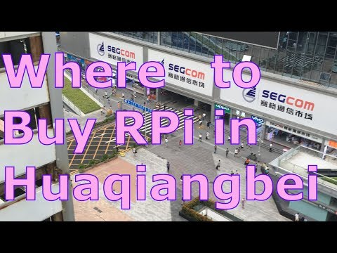 Where to Buy Raspberry Pi and Arduino in Huaqiangbei, Shenzhen - Field Notes