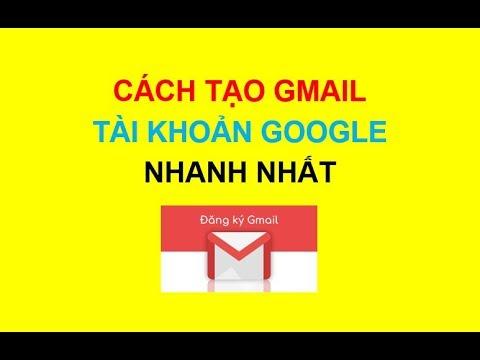 Cách tạo một Tài khoản Gmail Mới, tài khoản google